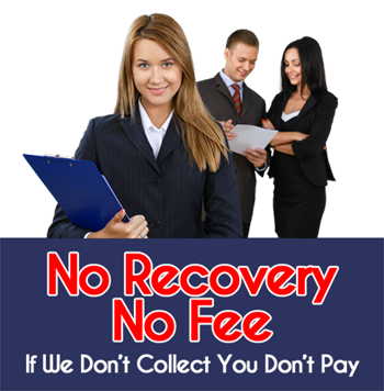 No Recovery...No Fee...If We Don't Collect You Don't Pay